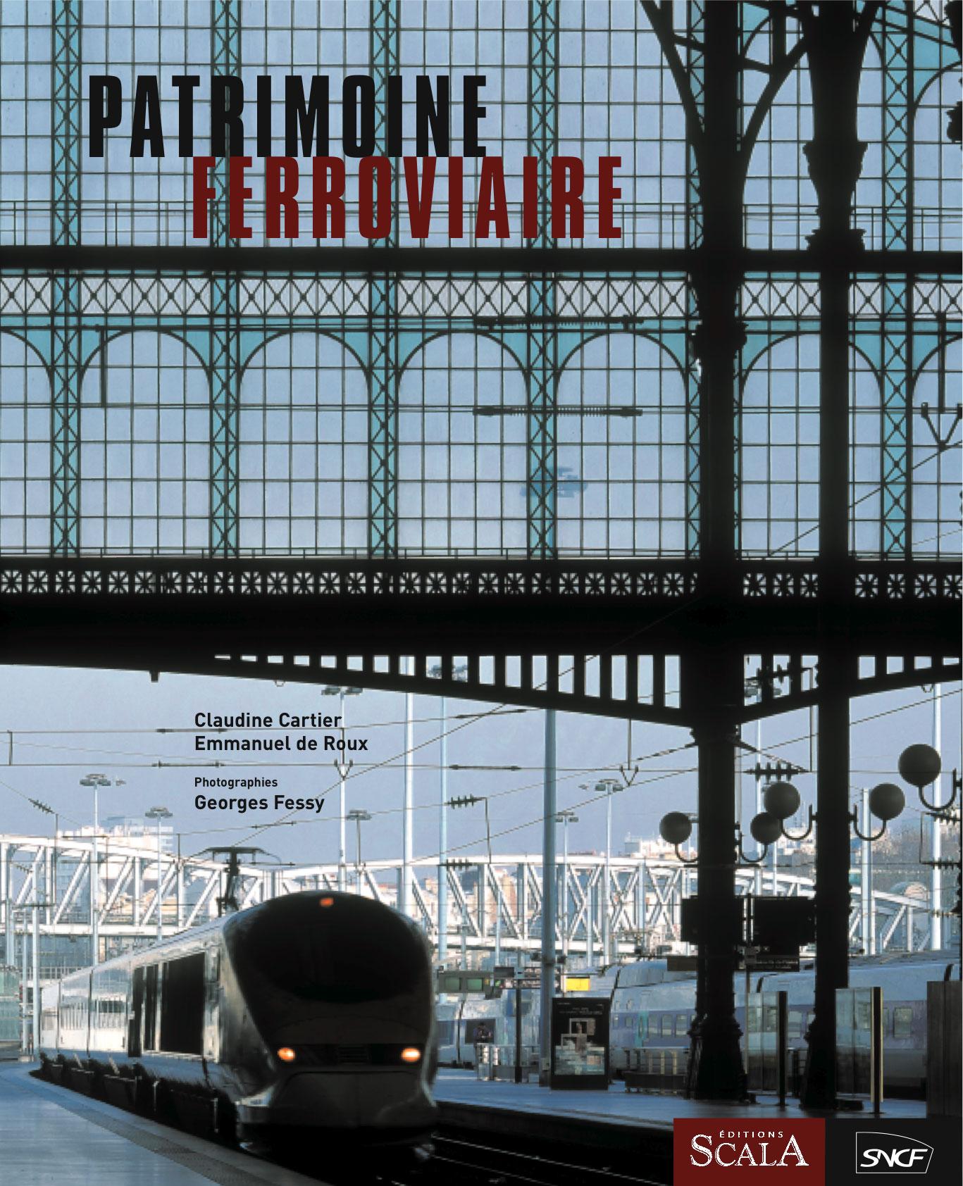 Patrimoine ferroviaire Collection « Patrimoine » Éditions Scala