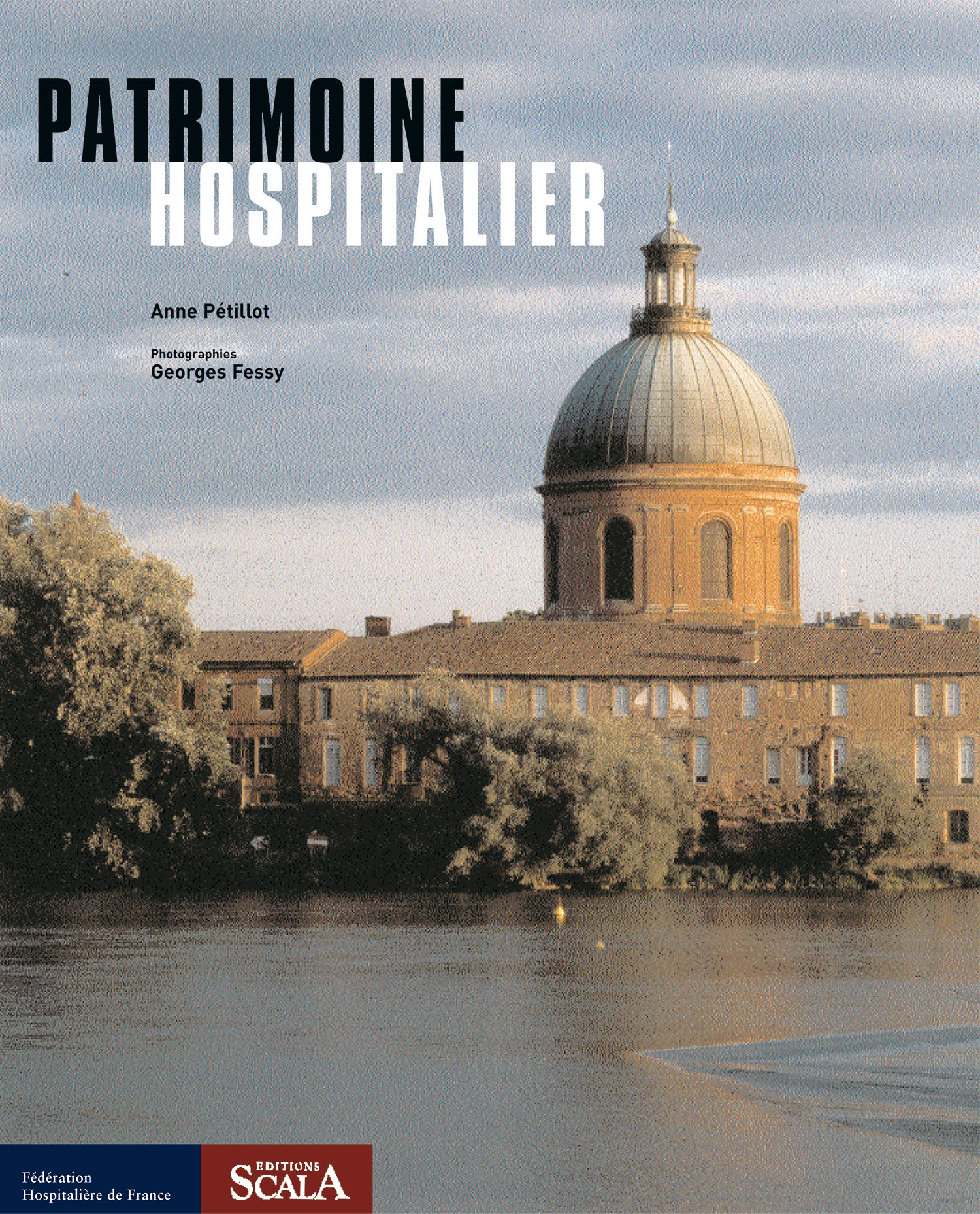 Patrimoine hospitalier Collection « Patrimoine » Éditions Scala