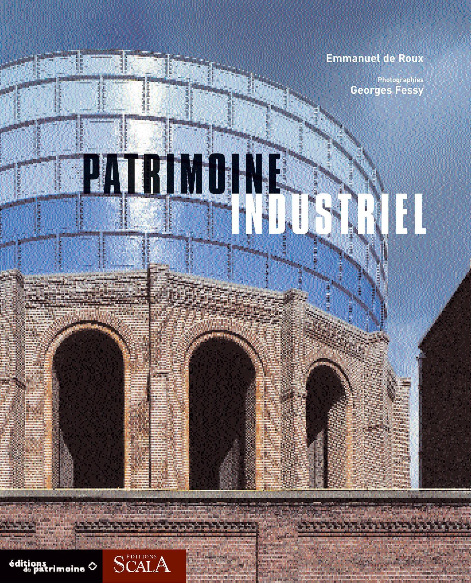 Patrimoine industriel Collection « Patrimoine » Éditions Scala
