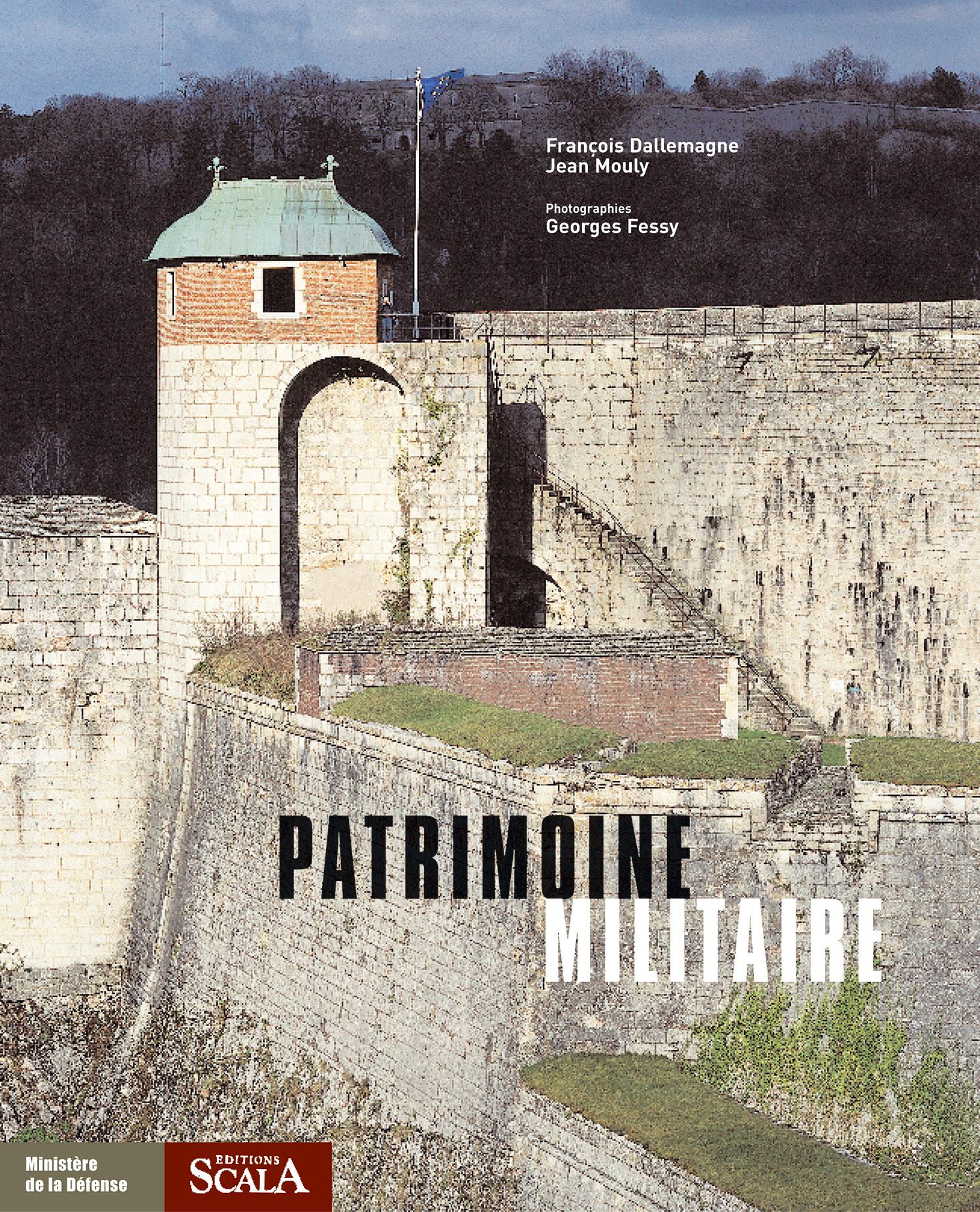 Patrimoine militaire Collection « Patrimoine » Éditions Scala