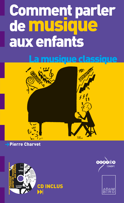 Comment parler de musique aux enfants ?, Adam Biro éditions, 10 décembre 2003