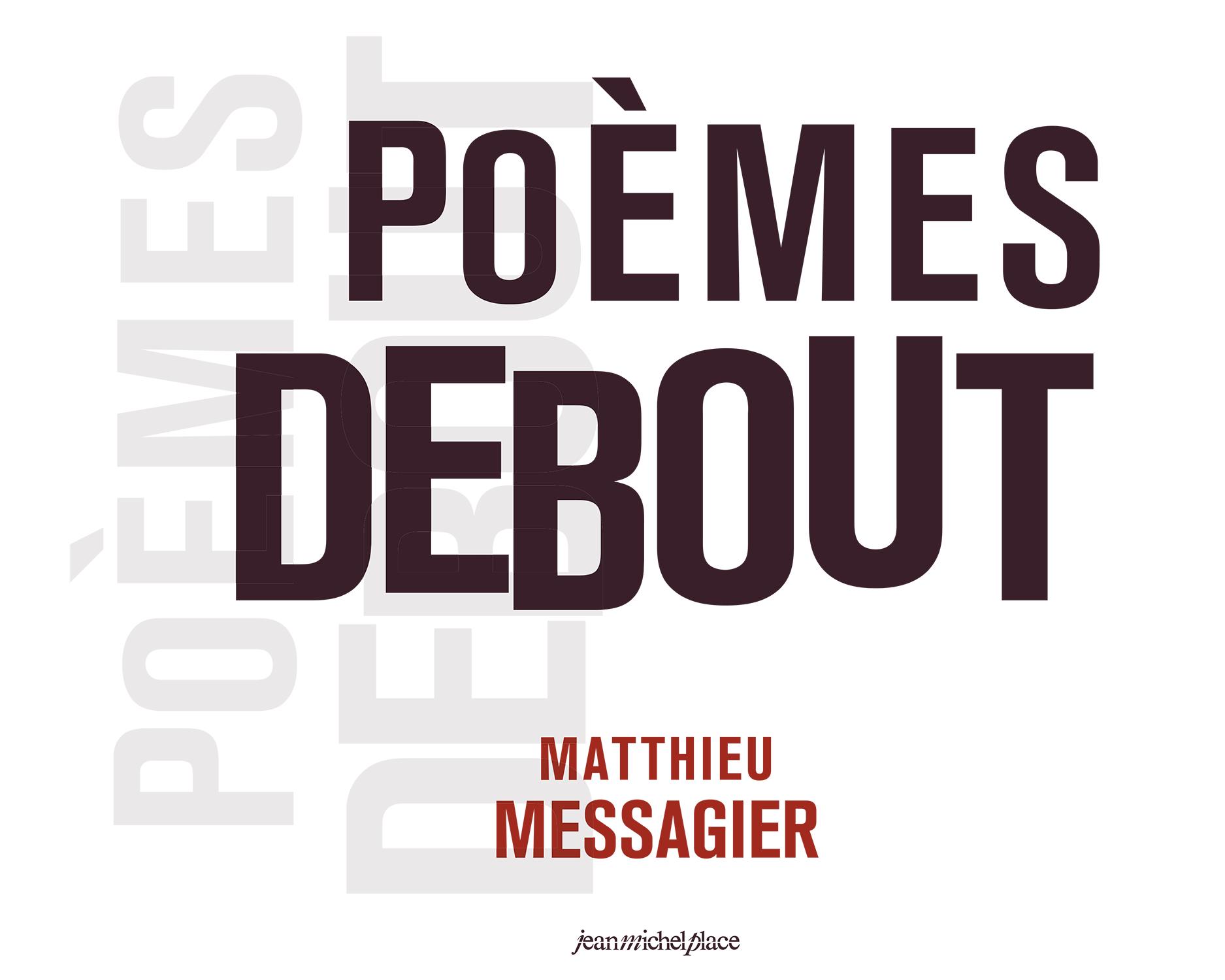 Matthieu Messagier, Poèmes debout Collection « DessinsD'écriture » Les nouvelles éditions Jean-Michel Place