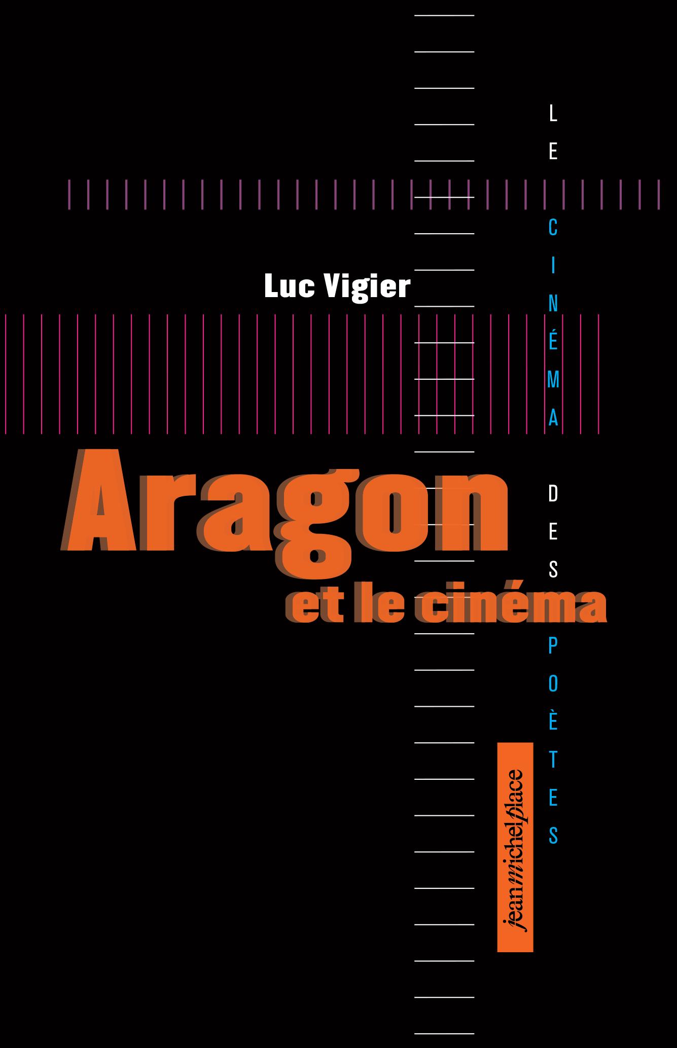 Aragon et le cinéma Collection « Le cinéma des poètes » Les nouvelles éditions Jean-Michel Place
