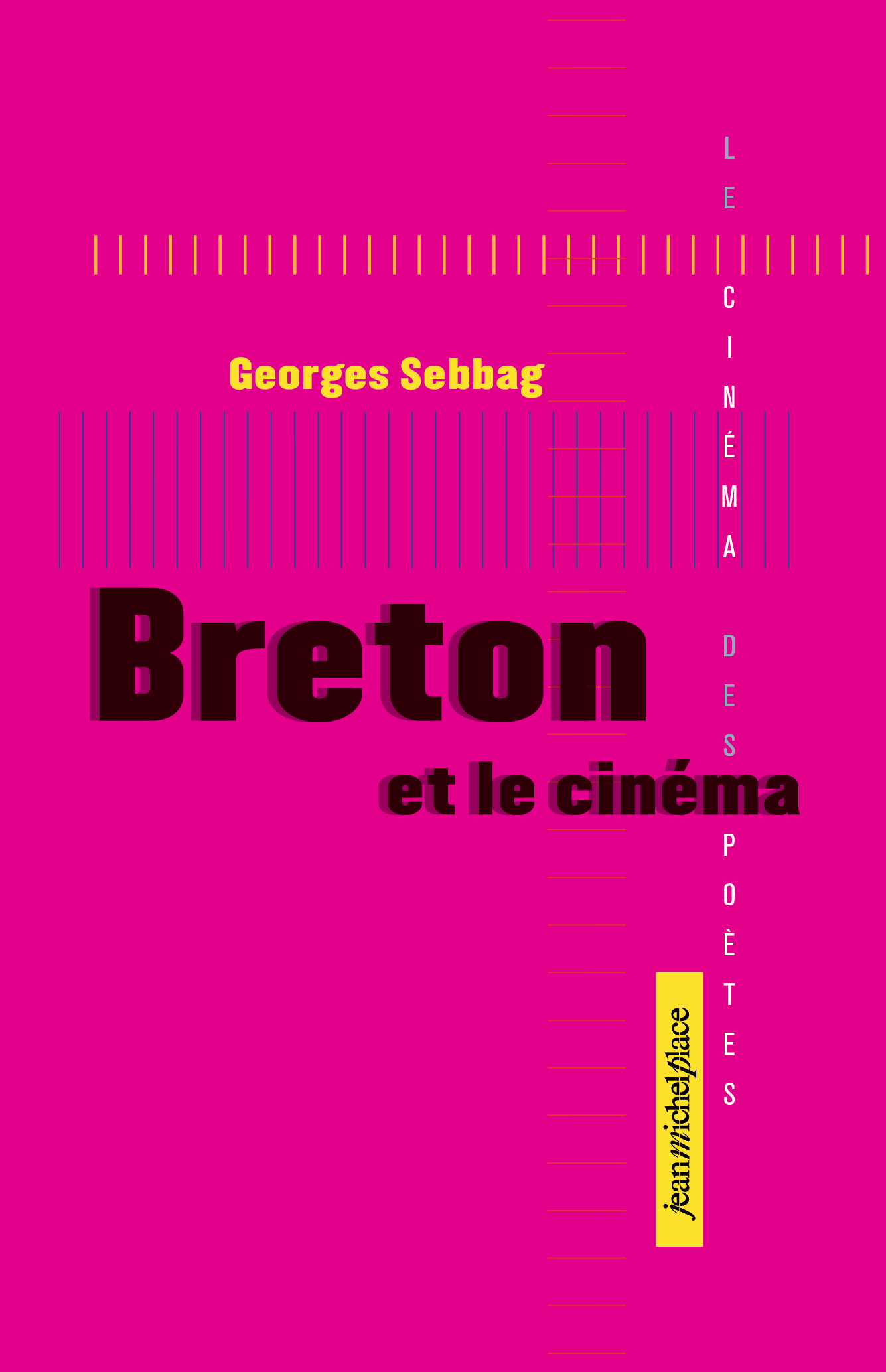 Breton et le cinéma Collection « Le cinéma des poètes » Les nouvelles éditions Jean-Michel Place