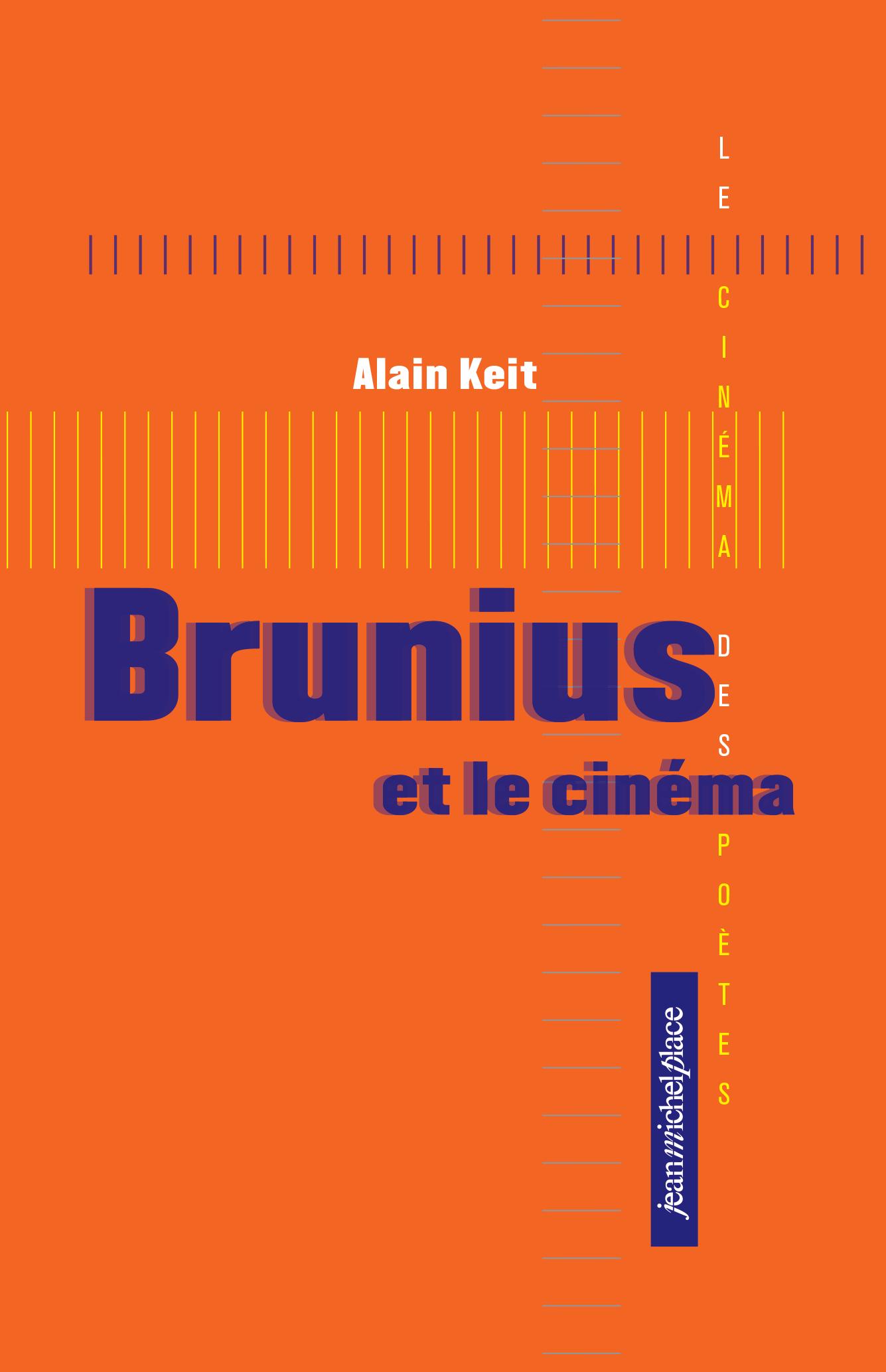 Brunius et le cinéma Collection « Le cinéma des poètes » Les nouvelles éditions Jean-Michel Place