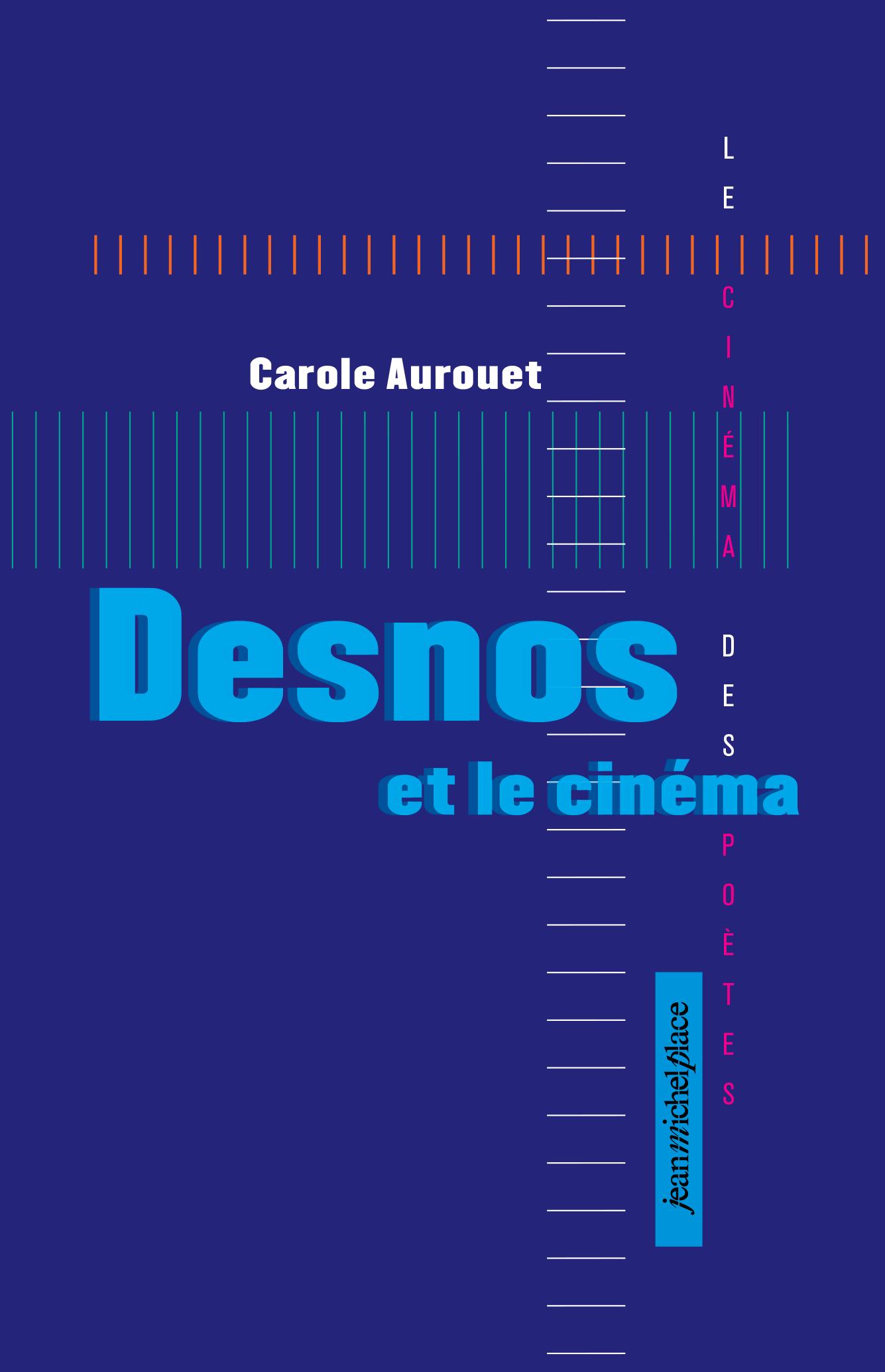 Desnos et le cinéma Collection « Le cinéma des poètes » Les nouvelles éditions Jean-Michel Place