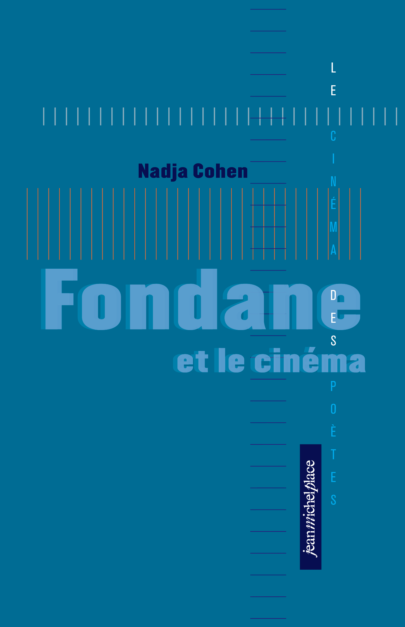 Fondane et le cinéma Collection « Le cinéma des poètes » Les nouvelles éditions Jean-Michel Place