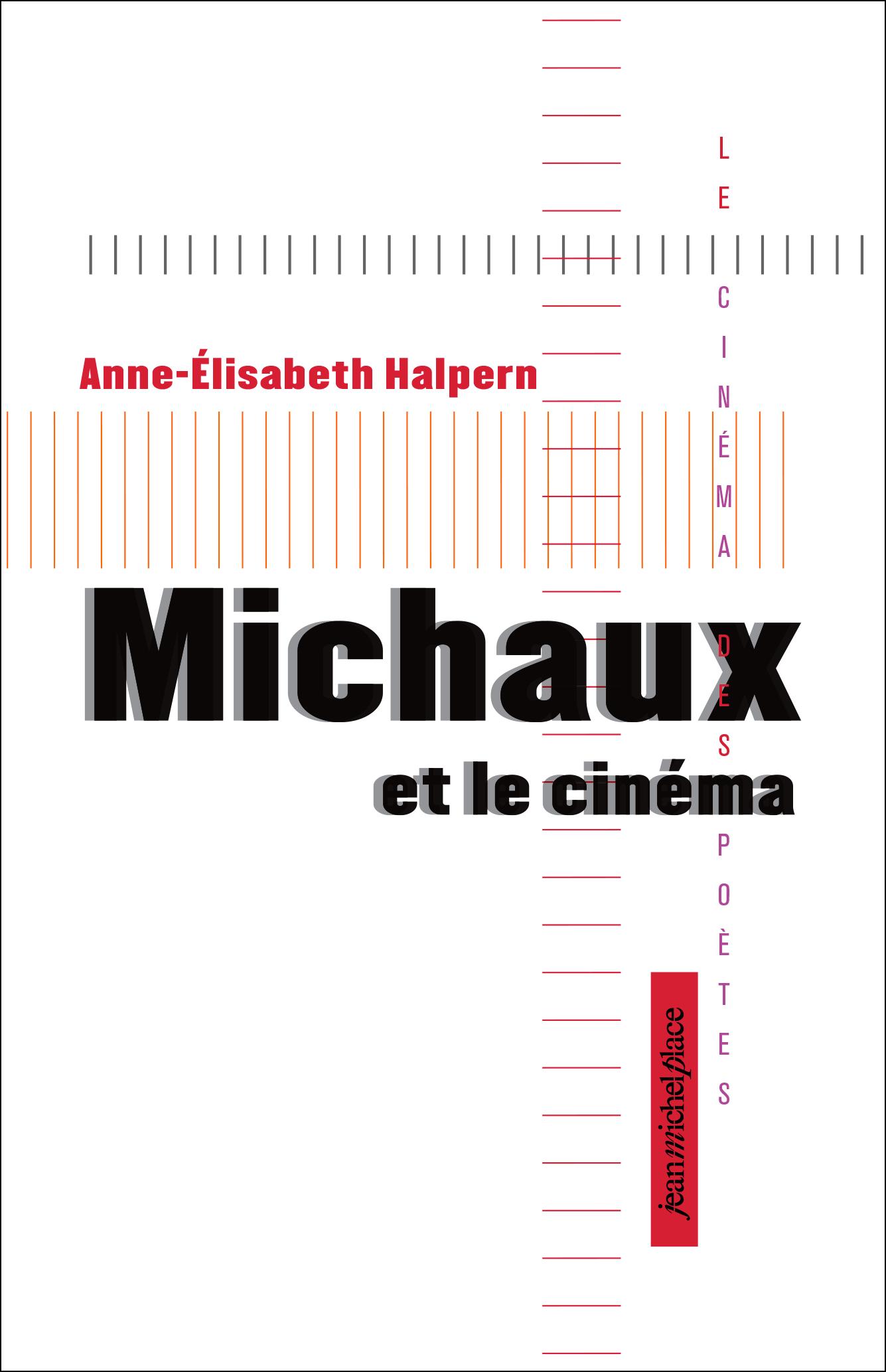 Michaux et le cinéma Collection « Le cinéma des poètes » Les nouvelles éditions Jean-Michel Place