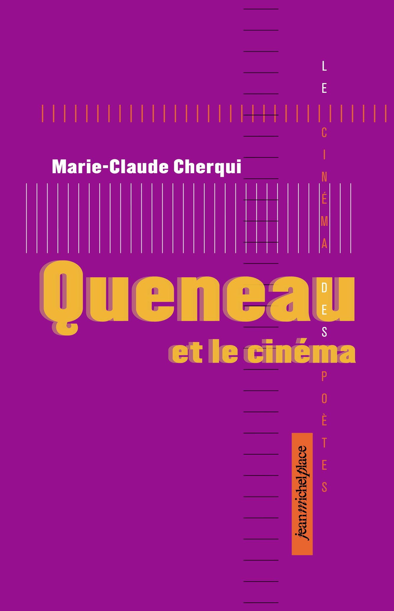 Queneau et le cinéma Collection « Le cinéma des poètes » Les nouvelles éditions Jean-Michel Place