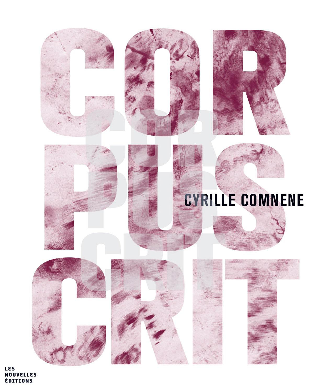 Cyrille Comnène, Corpuscrit Collection « DessinsD'écriture » Les nouvelles éditions Jean-Michel Place