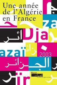 Djazaïr, une année de l'Algérie en France Manifestation de l'AFAA (association française d'action artistique) 2002