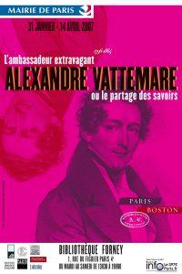 Alexandre Vattemare, l'ambassadeur extravagant Affiche de l'exposition Bibliothèque Forney, Paris 2006