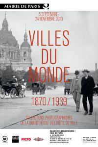 Villes du monde, 1870/1939 Affiche de l'exposition Galerie des Bibliothèques, Paris 2013