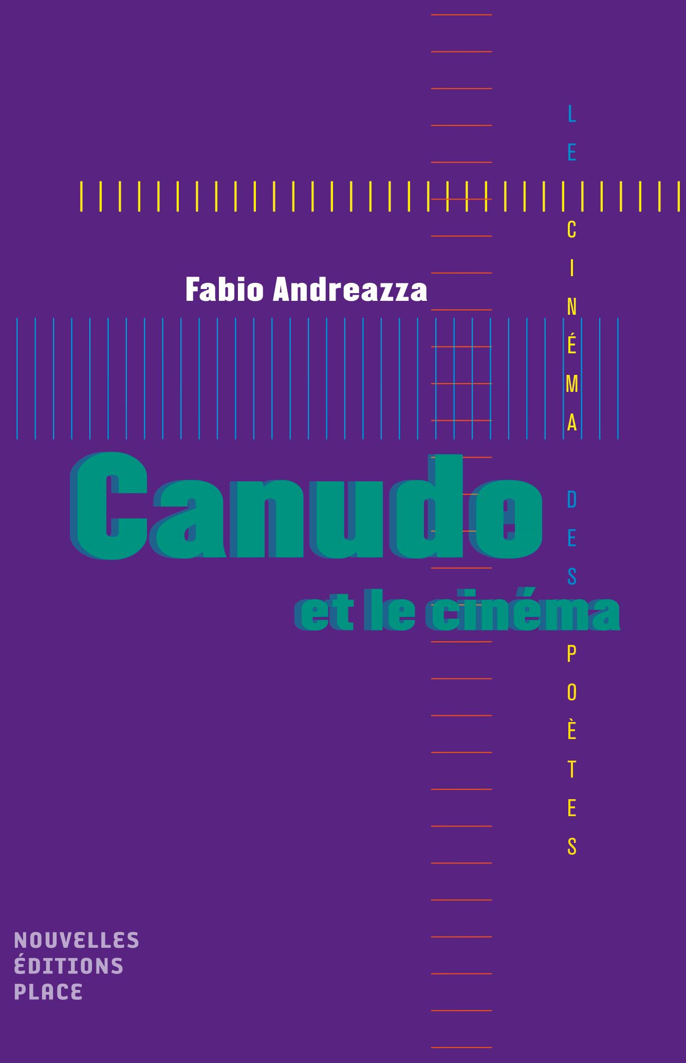 Canudo et le cinéma Collection « Le cinéma des poètes » Les nouvelles éditions Jean-Michel Place