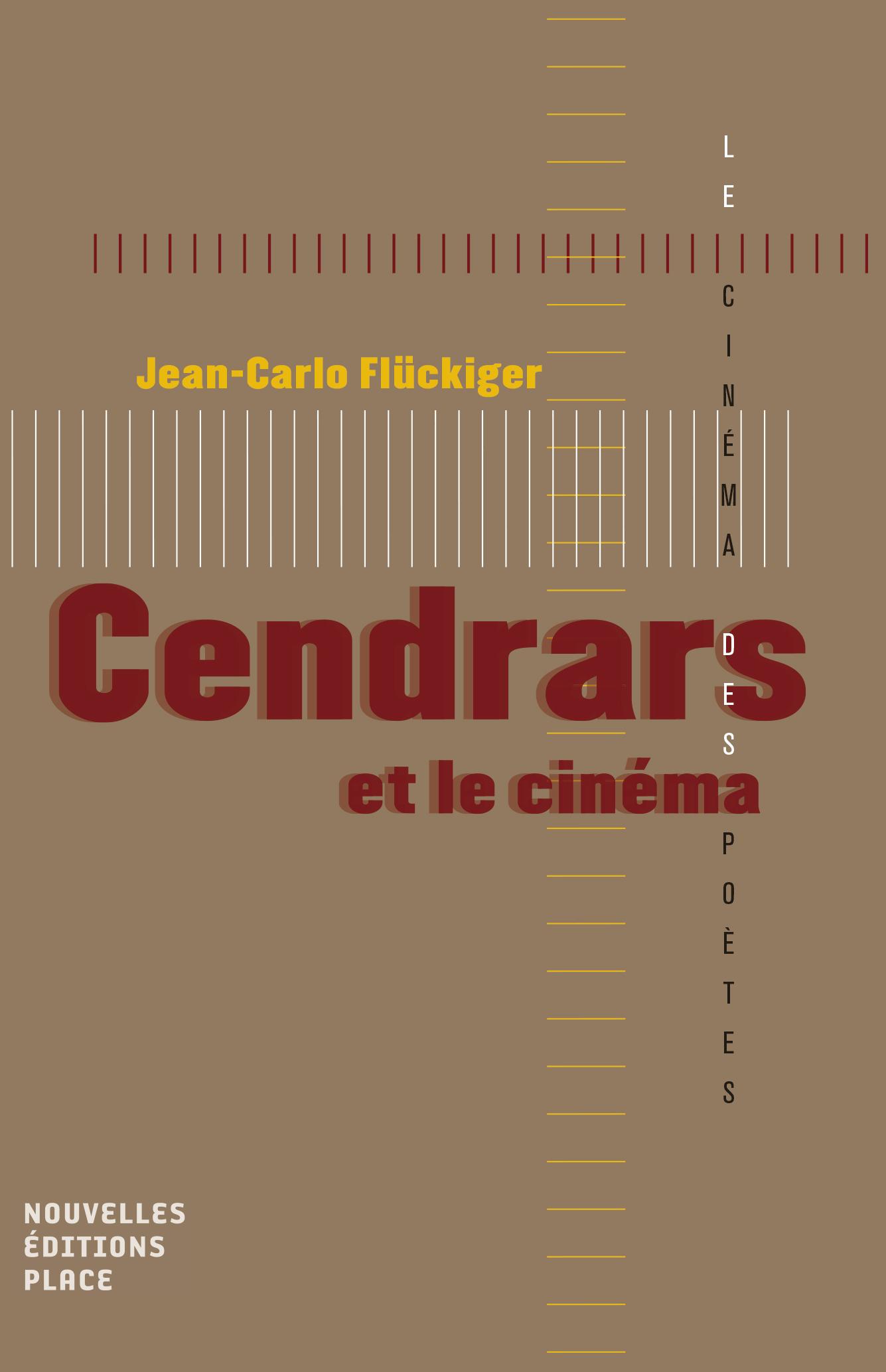 Cendrars et le cinéma Collection « Le cinéma des poètes » Les nouvelles éditions Jean-Michel Place