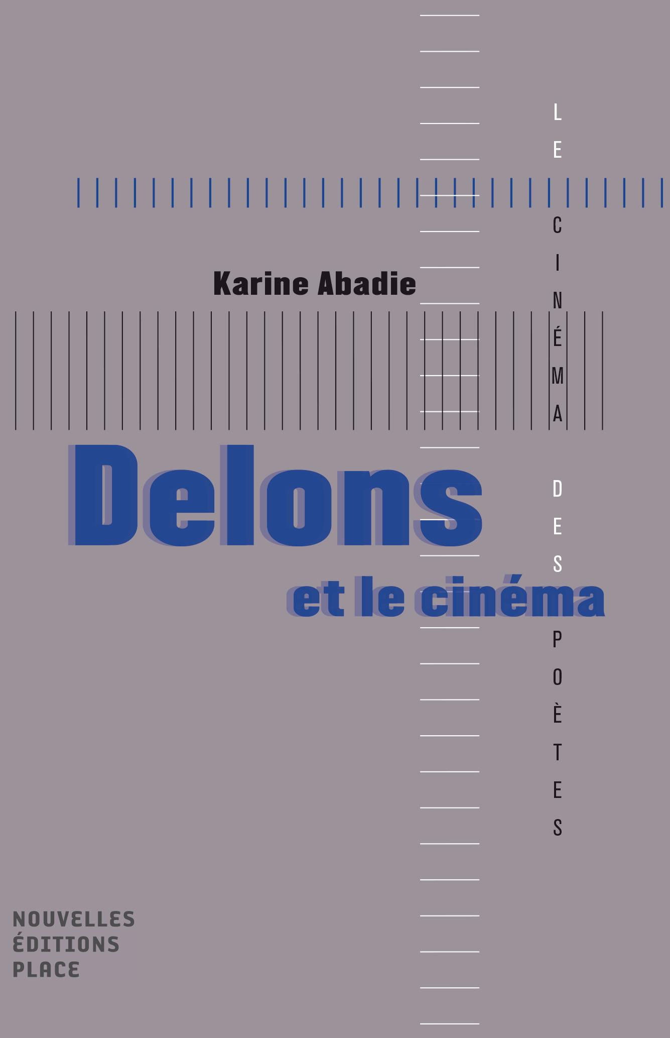 Delons et le cinéma Collection « Le cinéma des poètes » Les nouvelles éditions Jean-Michel Place