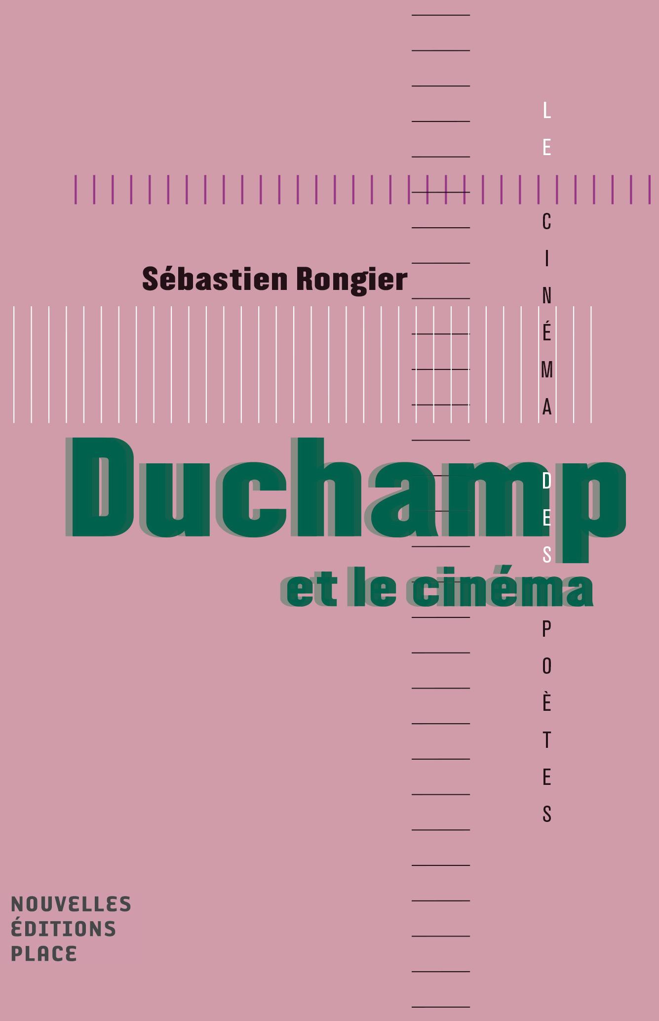 Duchamp et le cinéma Collection « Le cinéma des poètes » Les nouvelles éditions Jean-Michel Place