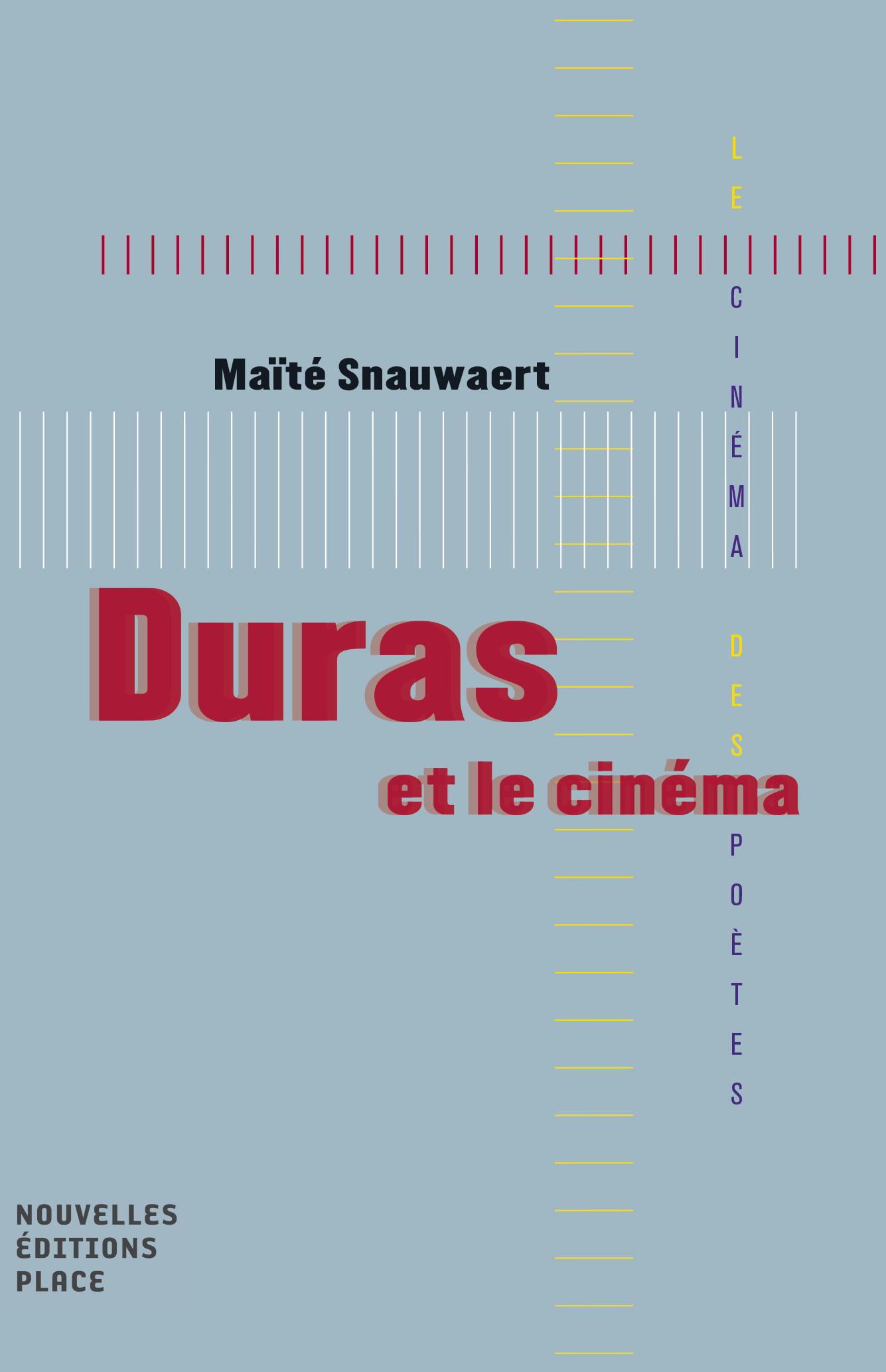 Duras et le cinéma Collection « Le cinéma des poètes » Les nouvelles éditions Jean-Michel Place