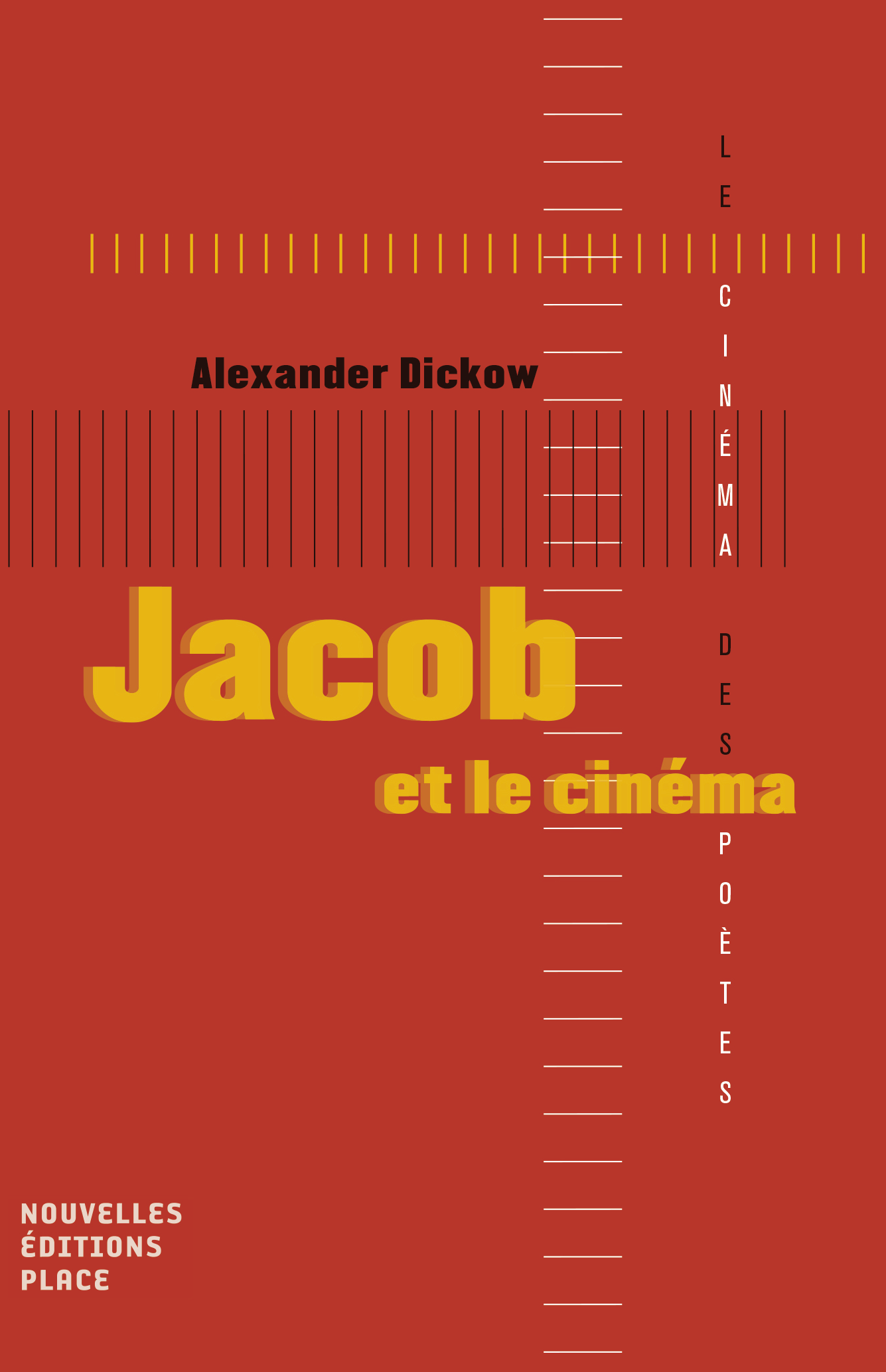 Jacob et le cinéma Collection « Le cinéma des poètes » Les nouvelles éditions Jean-Michel Place