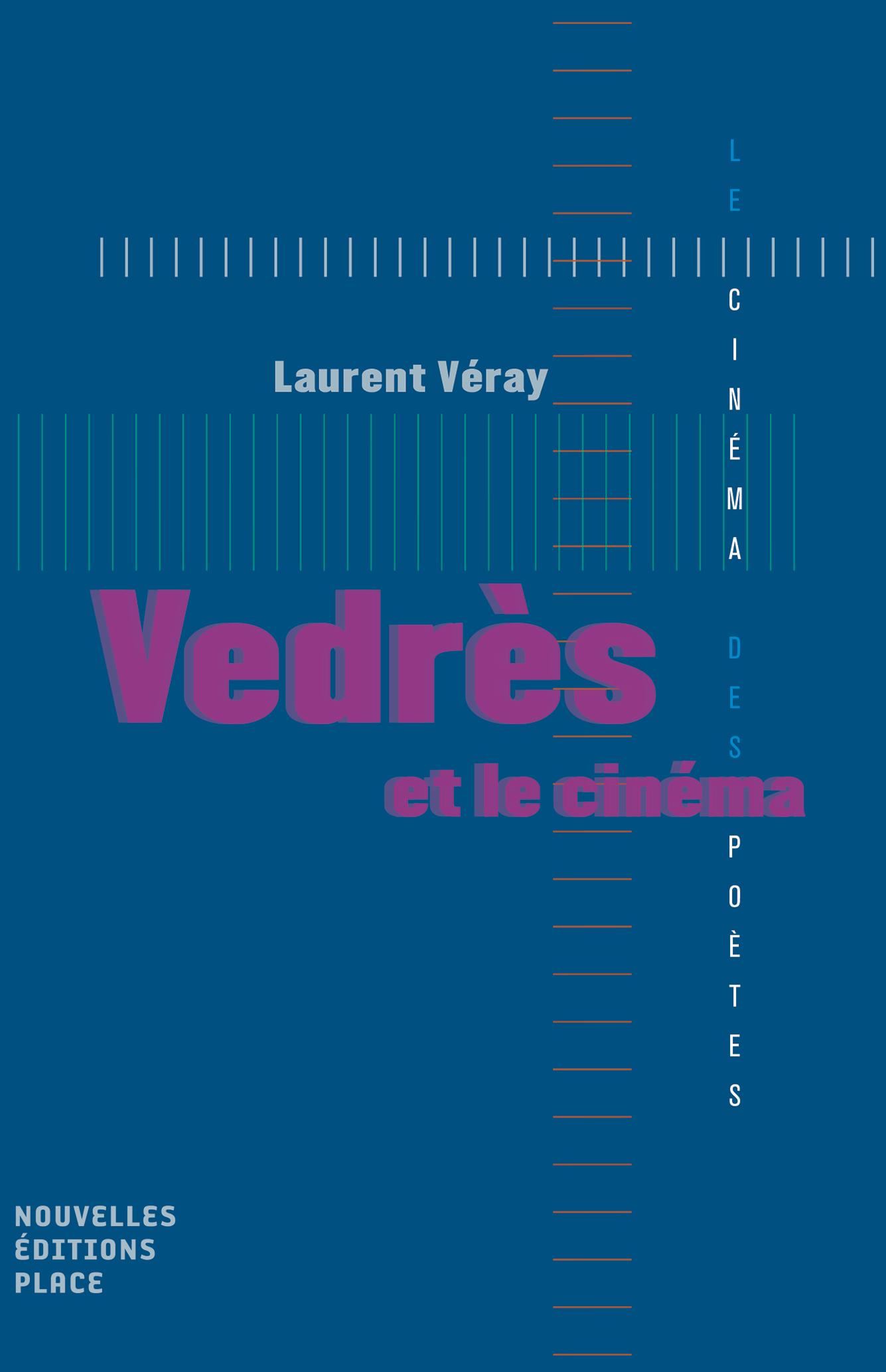 Vedrès et le cinéma Collection « Le cinéma des poètes » Les nouvelles éditions Jean-Michel Place